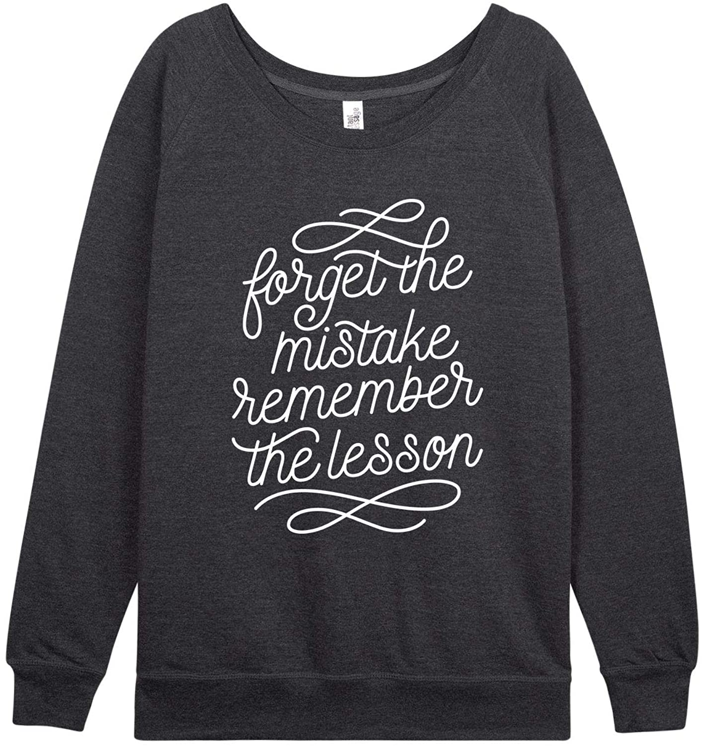 Forget The Mistake Remember The Lesson - Ladies Plus Slouchy