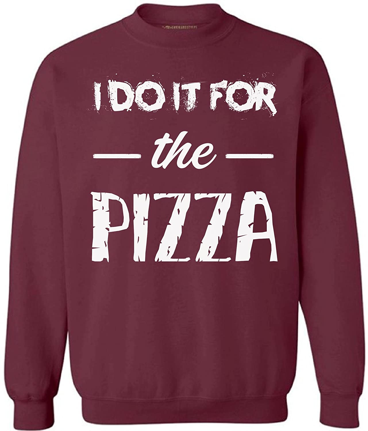 Awkward Styles Unisex I Do It for The Pizza Sweatshirts Crewneck Funny Gym Pizza Lover White