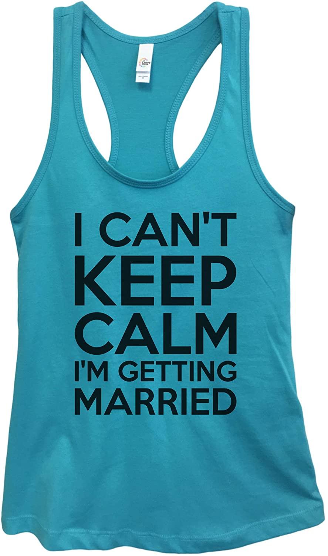 Funny Threadz Womens Basic Wedding Tank Top I Can't Keep Calm I'm Getting Married