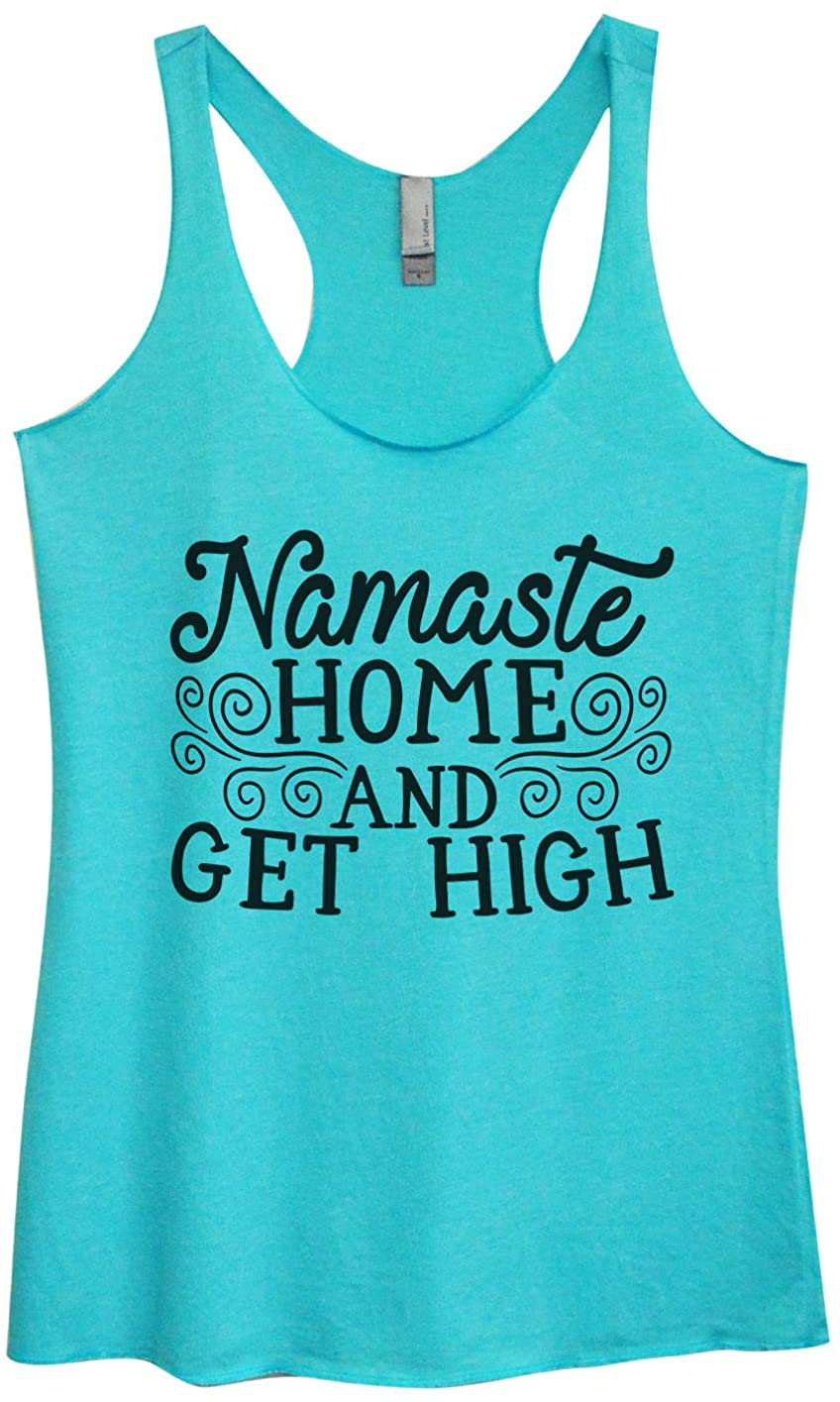"""Funny Threadz Womens Yoga Triblend Tank Top """"Namaste Home and Get High"""