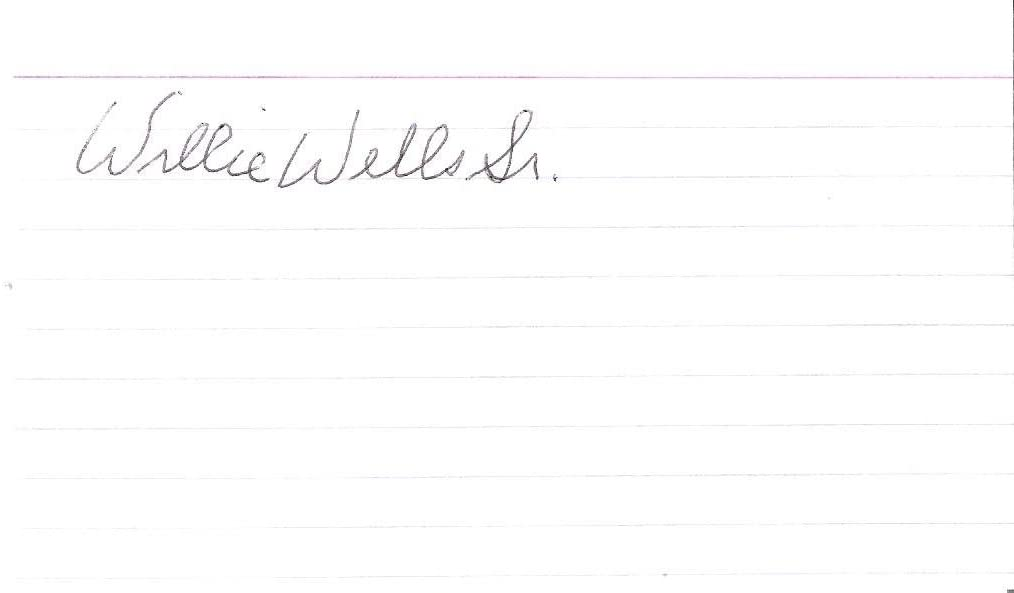 WILLIE WELLS SR. (NEGRO LEAGUE -SS- 1930's) Death 1989 = One of First To Wear BATTING HELMETS = Signed 5x3 Index Card