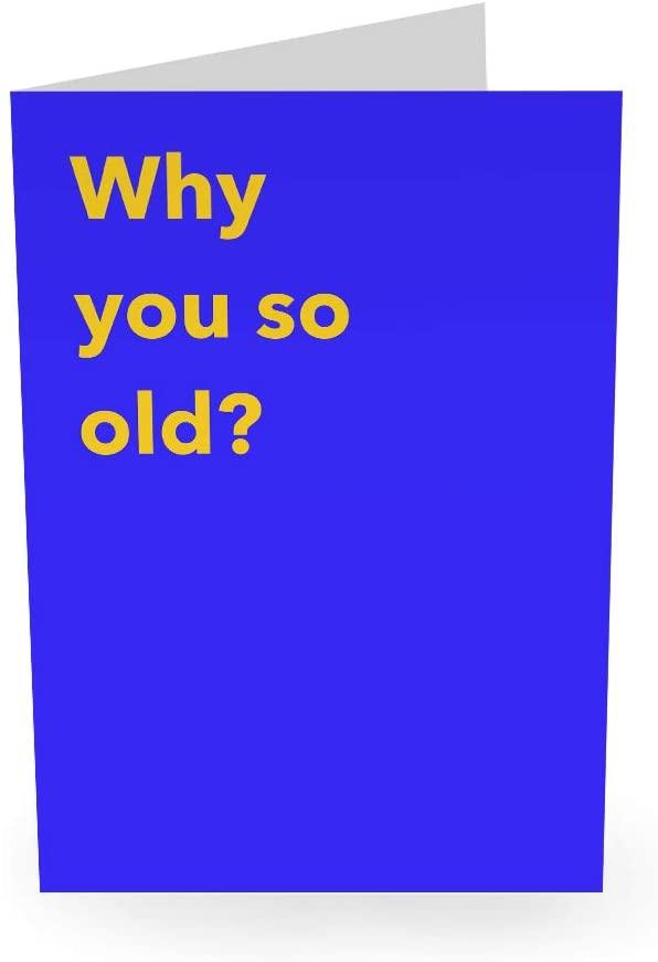 "Central 23 - Funny Greeting Card - ""Why You So Old?"" - Birthday Card For Him Her Man Woman Wife Husband Boyfriend Girlfriend Fiance Best Friend Mom Dad"