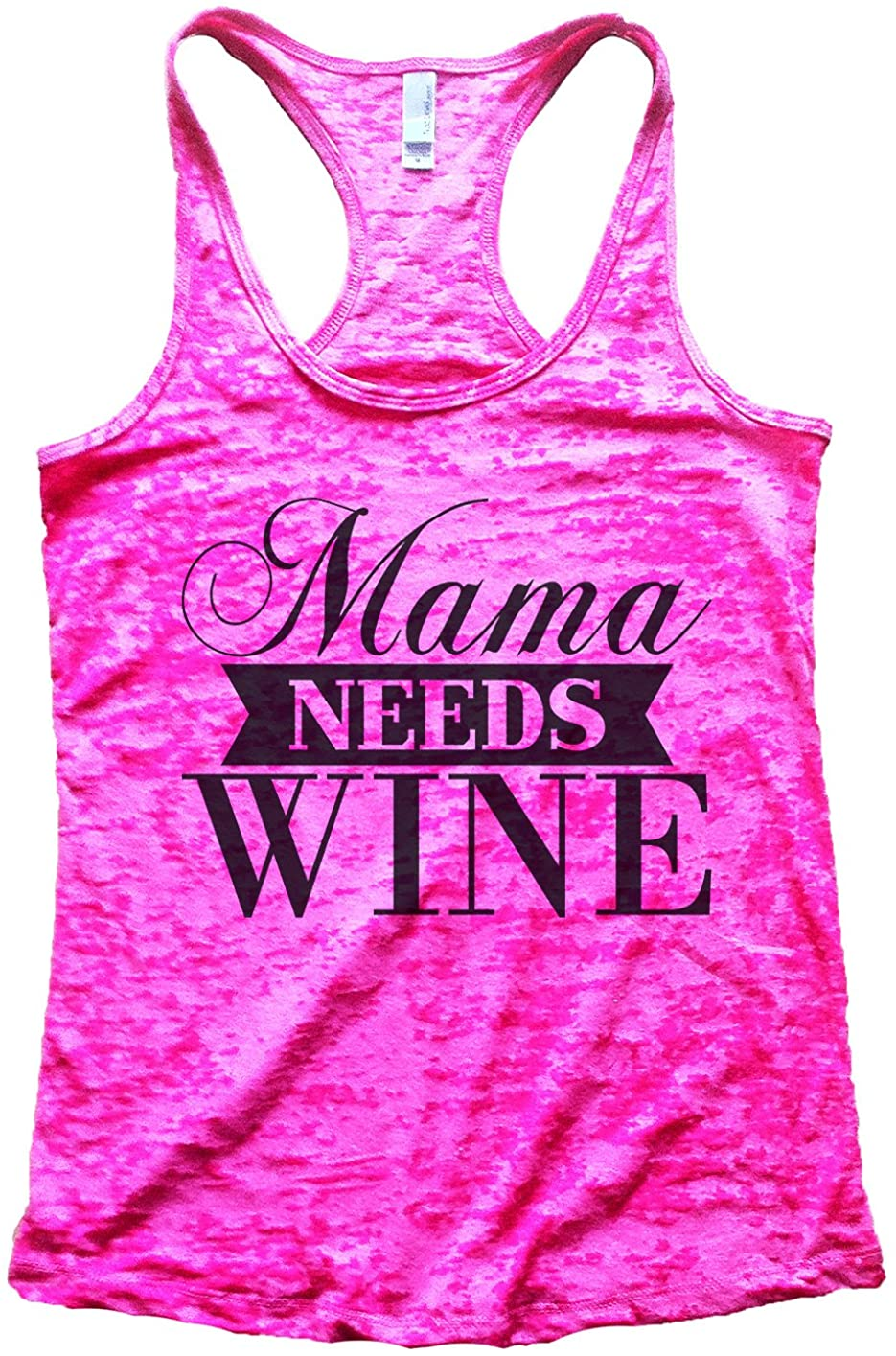"Funny Threadz Burnout Tank Top ""Mama Needs Wine"" Drinking Girls Night Party Shirt"