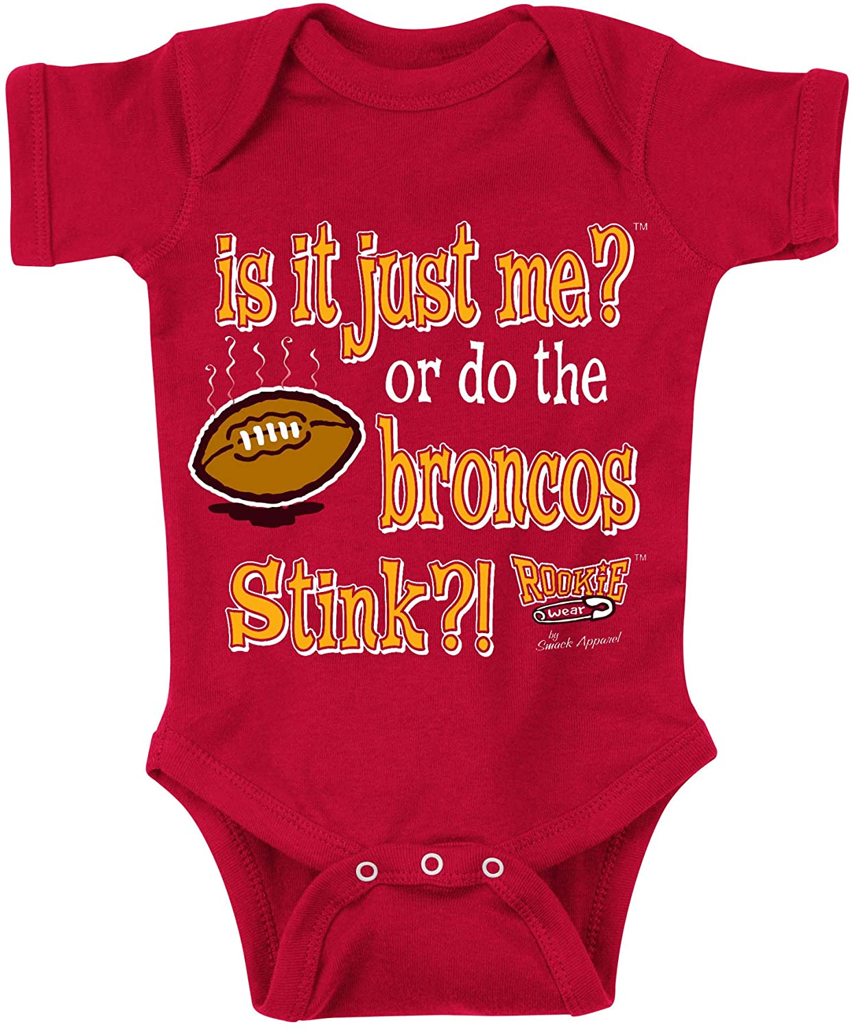 Smack Apparel Kansas City Football Fans. is It Just Me? Or do The Broncos Stink. Red Onesie or Toddler Tee (NB-4T)