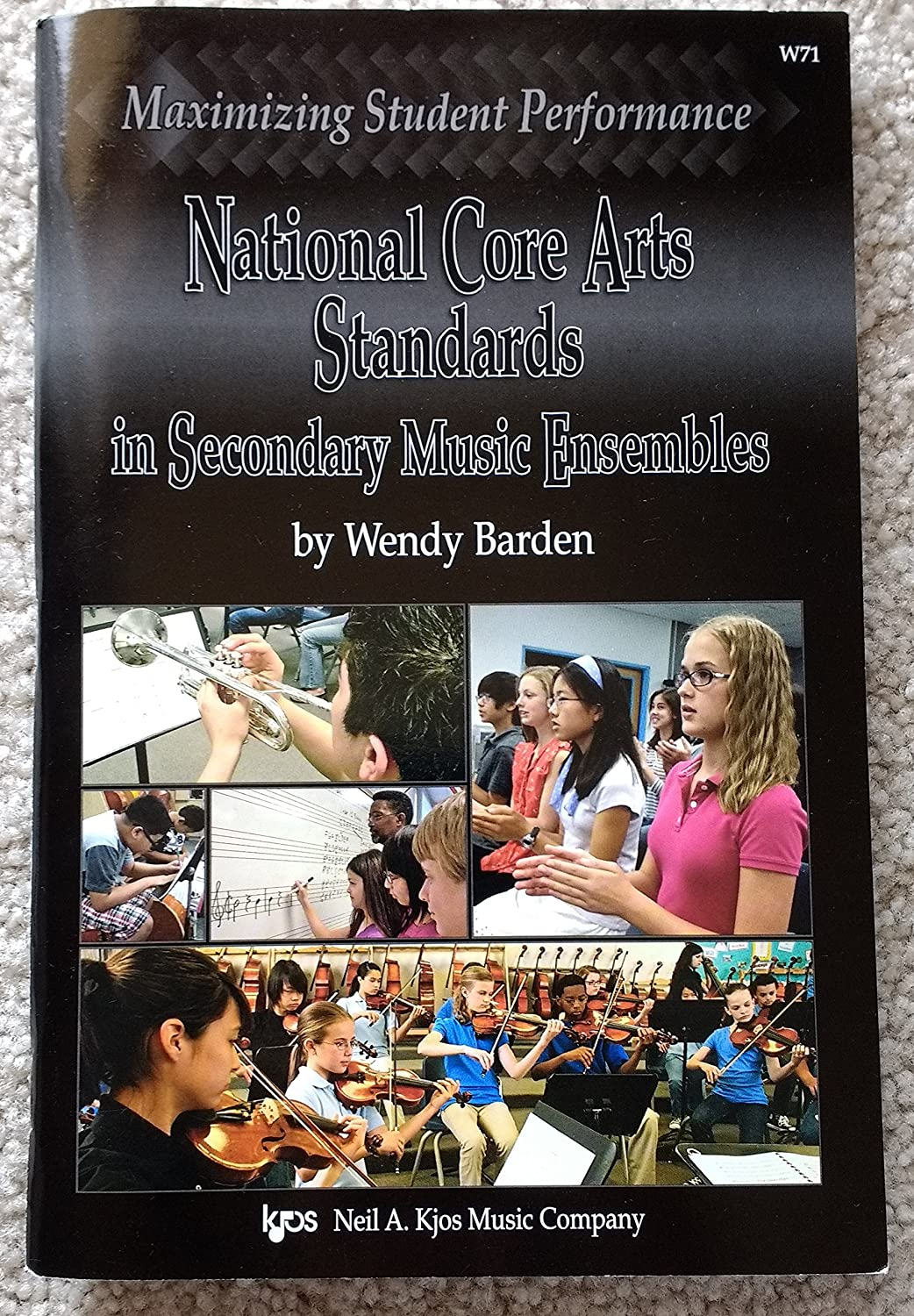 KJOS W71 National Core Arts Standards in Secondary Music En