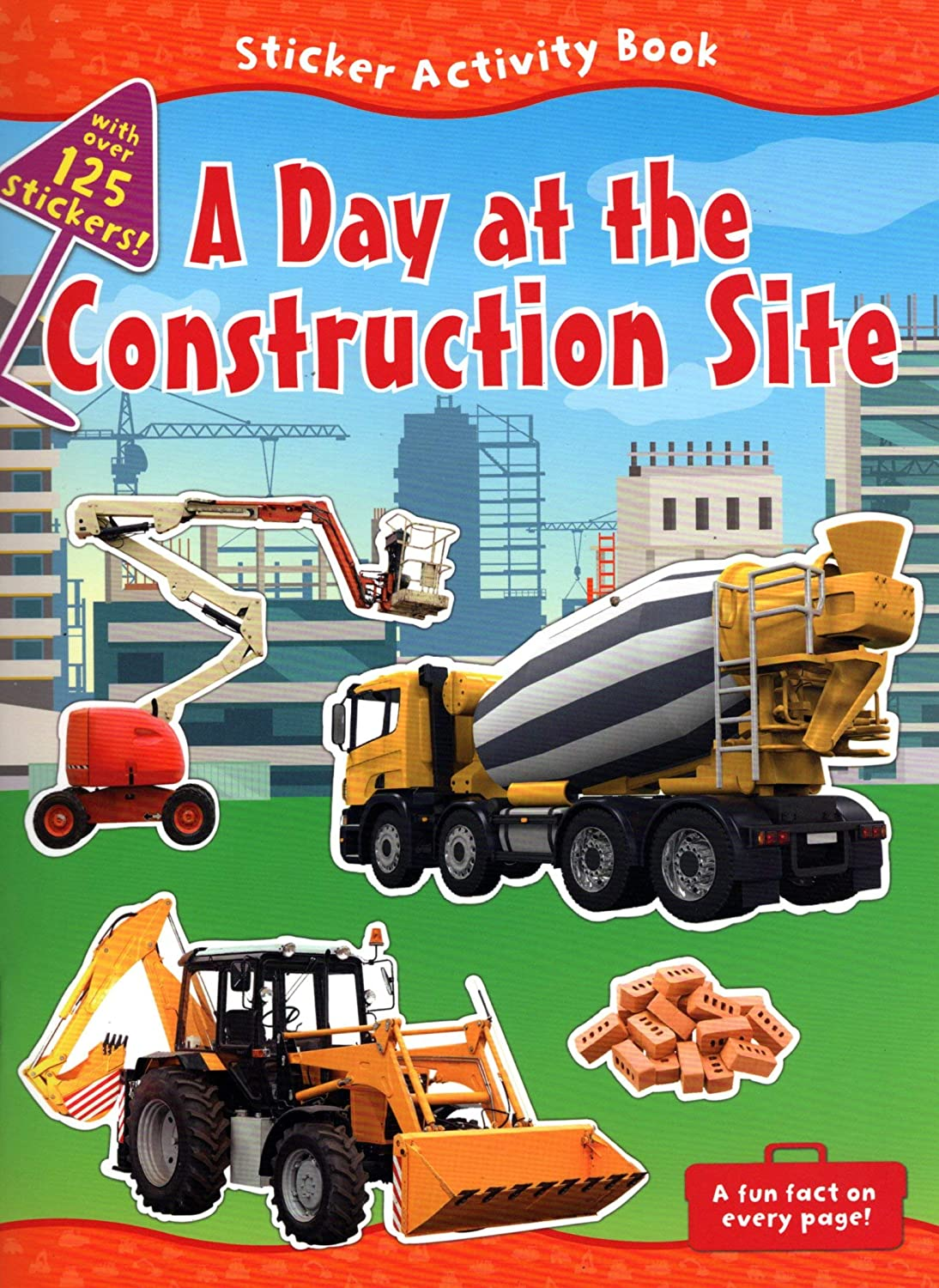 Sticker Activity Book - A Day at The Construction Site - with Over 125 Stickers