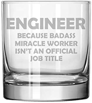 11 oz Rocks Whiskey Highball Glass Funny Job Title Engineer Miracle Worker