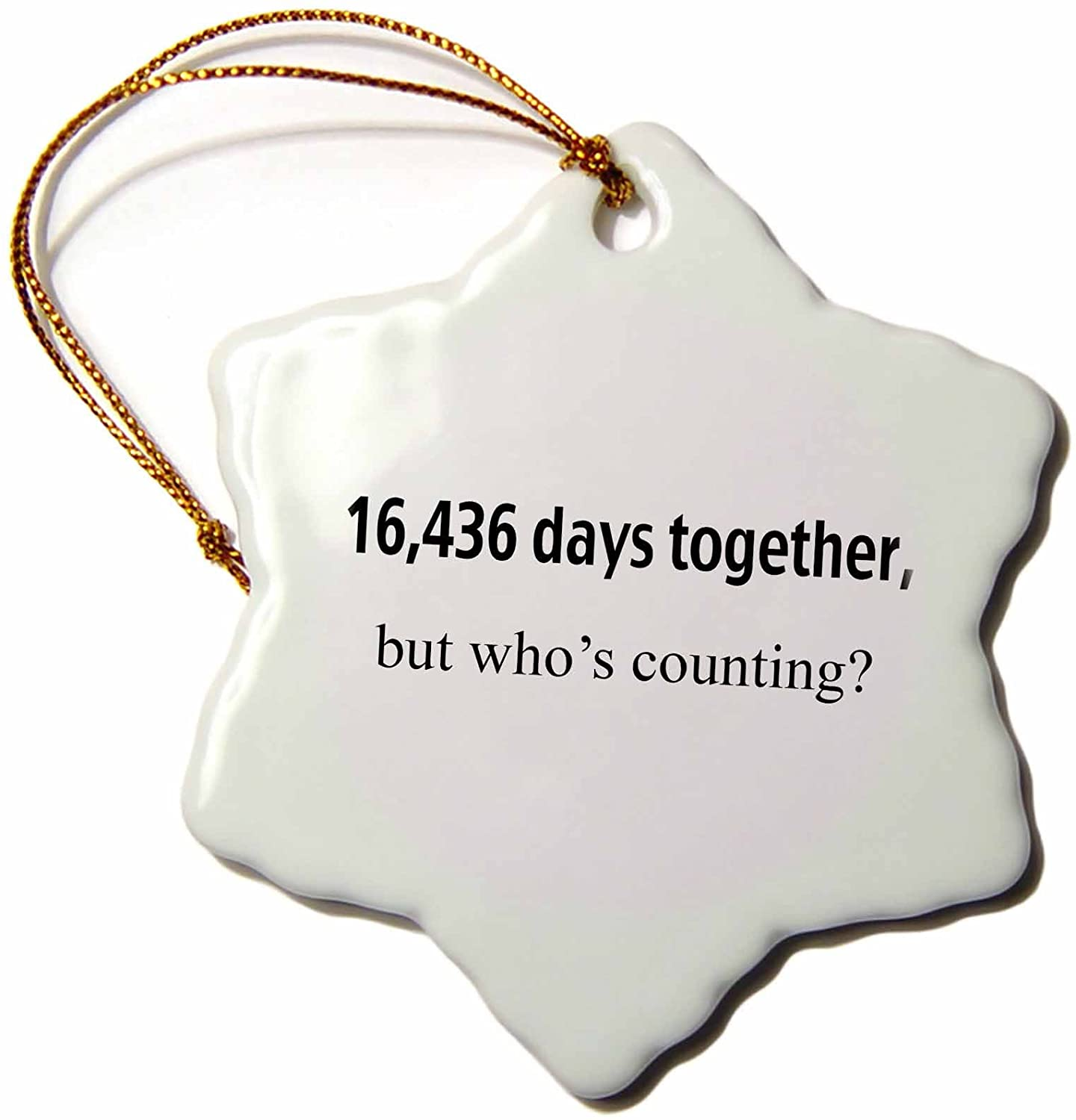 3dRose ORN_112216_1 16436 Days Together But Whos Counting Happy 45th Anniversary Snowflake Ornament, 3-Inch, Porcelain