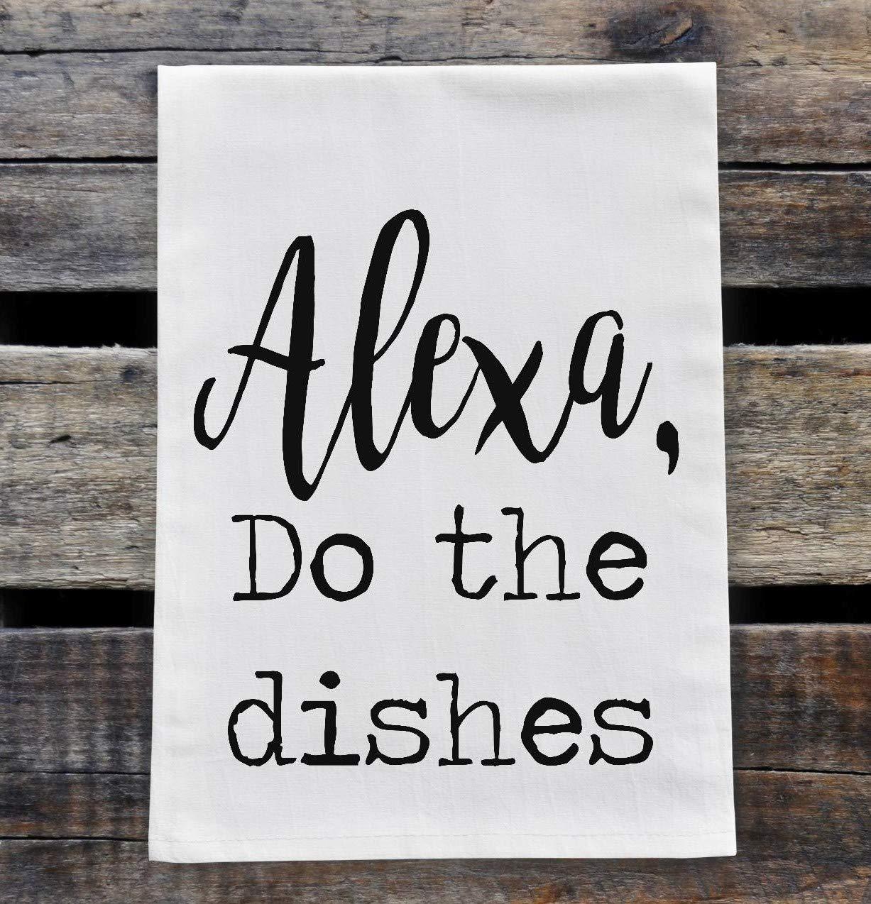 Kitchen Dish Towel - Flour Sack Towel - Alexa Do the Dishes