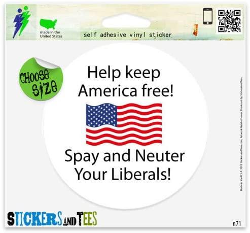 Spay and Neuter Liberals Vinyl Car Bumper Window Sticker 4 x 4