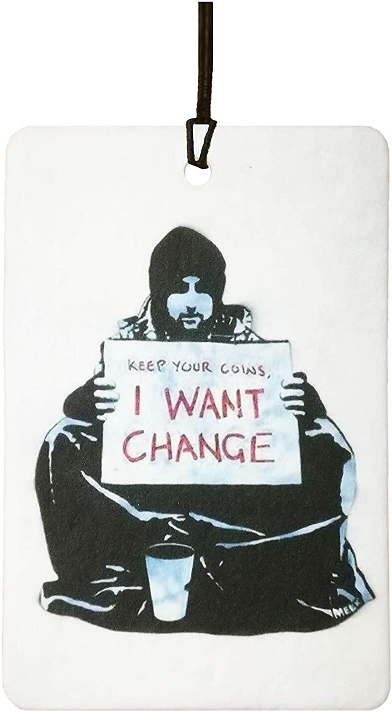 Banksy I Want Change Car Air Freshener