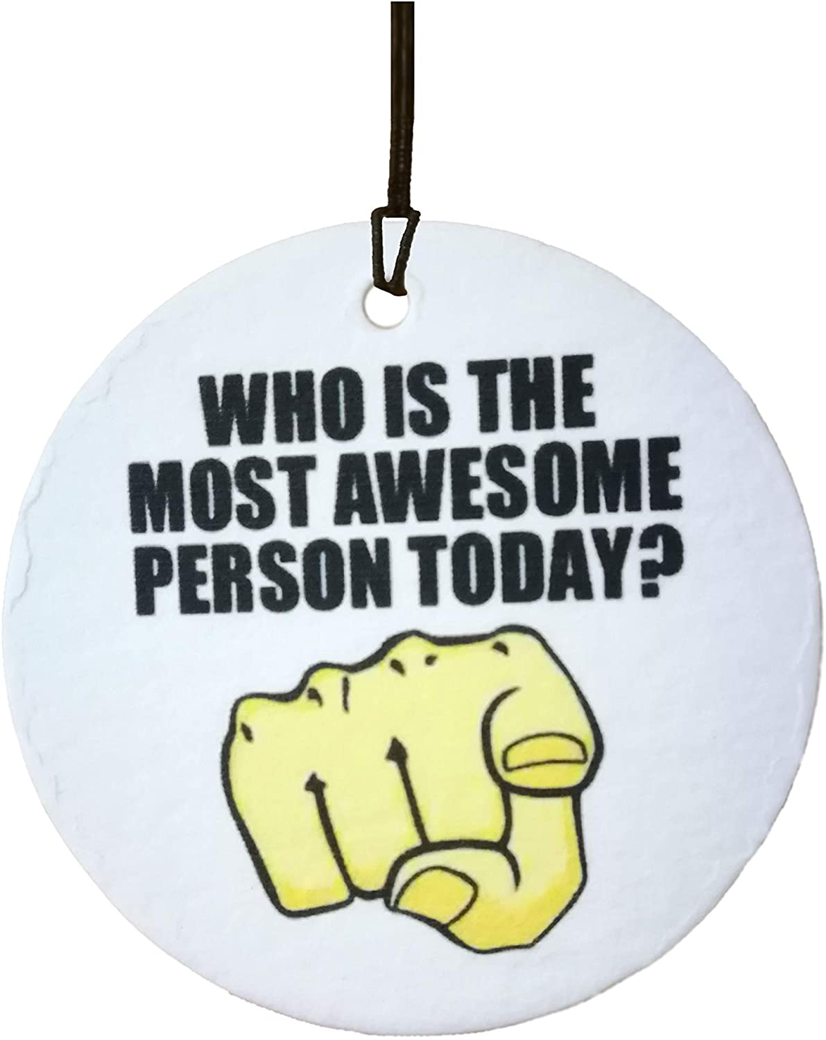 Who is The Most Awesome Person Today Car Air Freshener