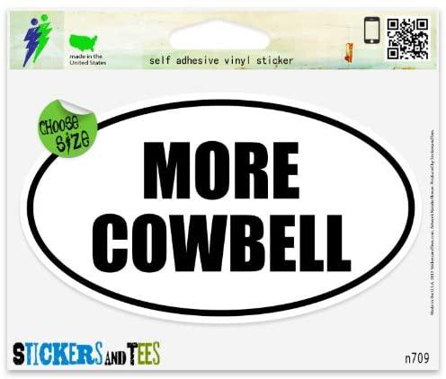 More Cowbell Oval Vinyl Car Bumper Window Sticker 3 x 2
