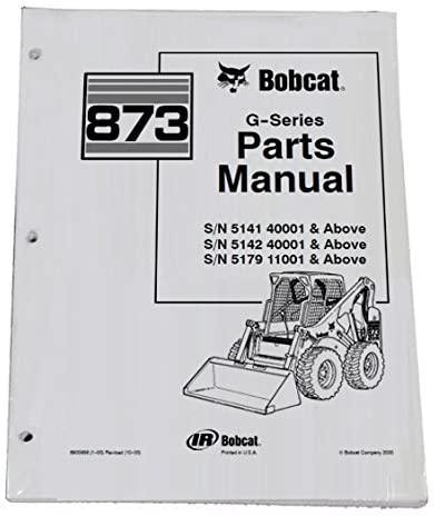 Bobcat 873 Skid Steer Parts Catalog - Part Number # 6900956