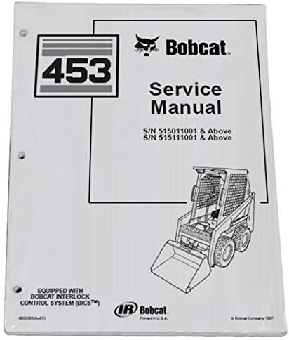 Bobcat 453 Skid Steer Workshop Repair Service Manual - Part Number # 6900363