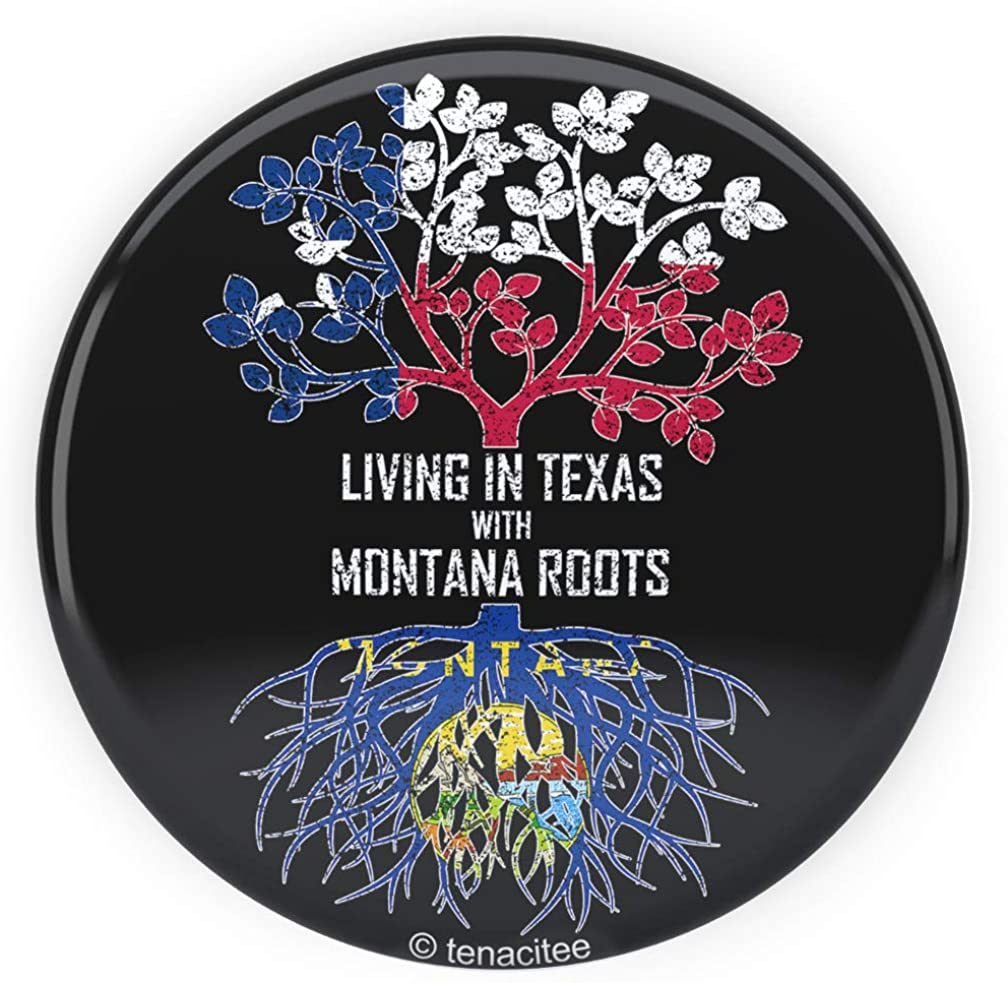 Tenacitee Living In Texas with Montana Roots Pinback Button