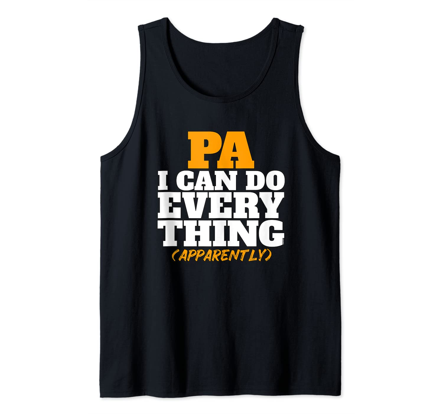 I Can Do Everything Apparently PA Process Assistant Tank Top