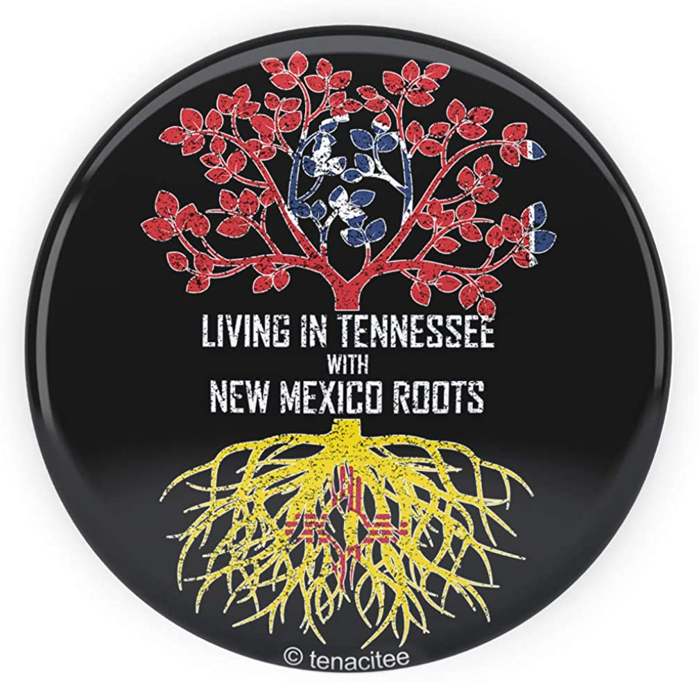 Tenacitee Living In Tennessee with New Mexico Roots Pinback Button
