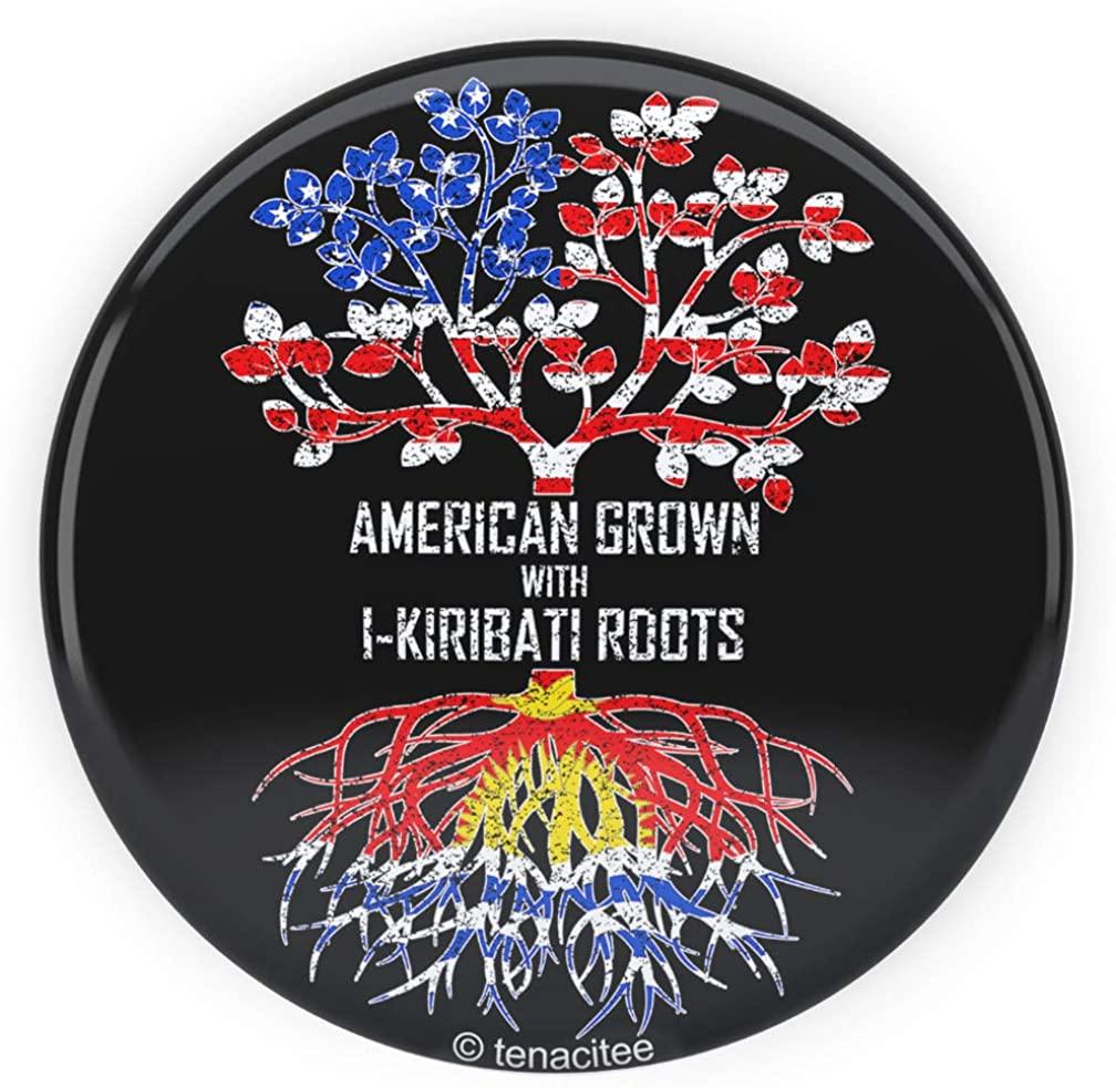Tenacitee American Grown with I-Kiribati Roots Pinback Button
