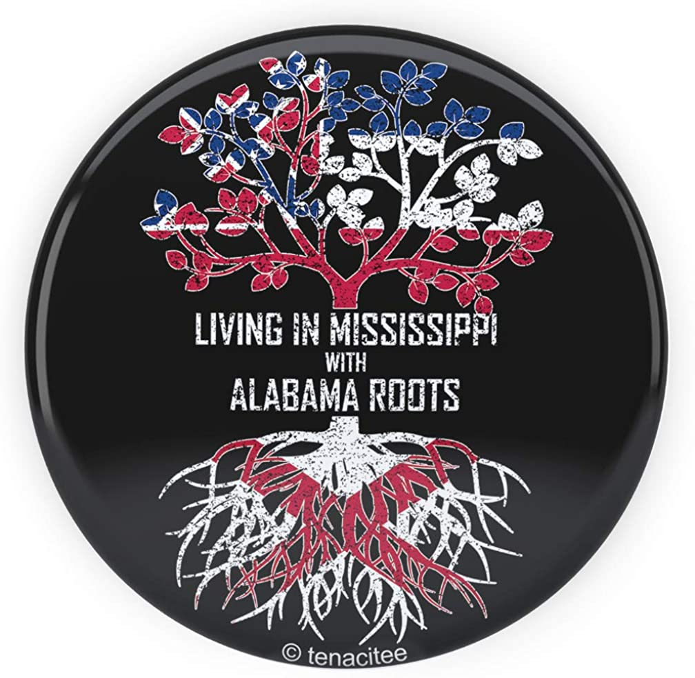 Tenacitee Living In Mississippi with Alabama Roots Pinback Button