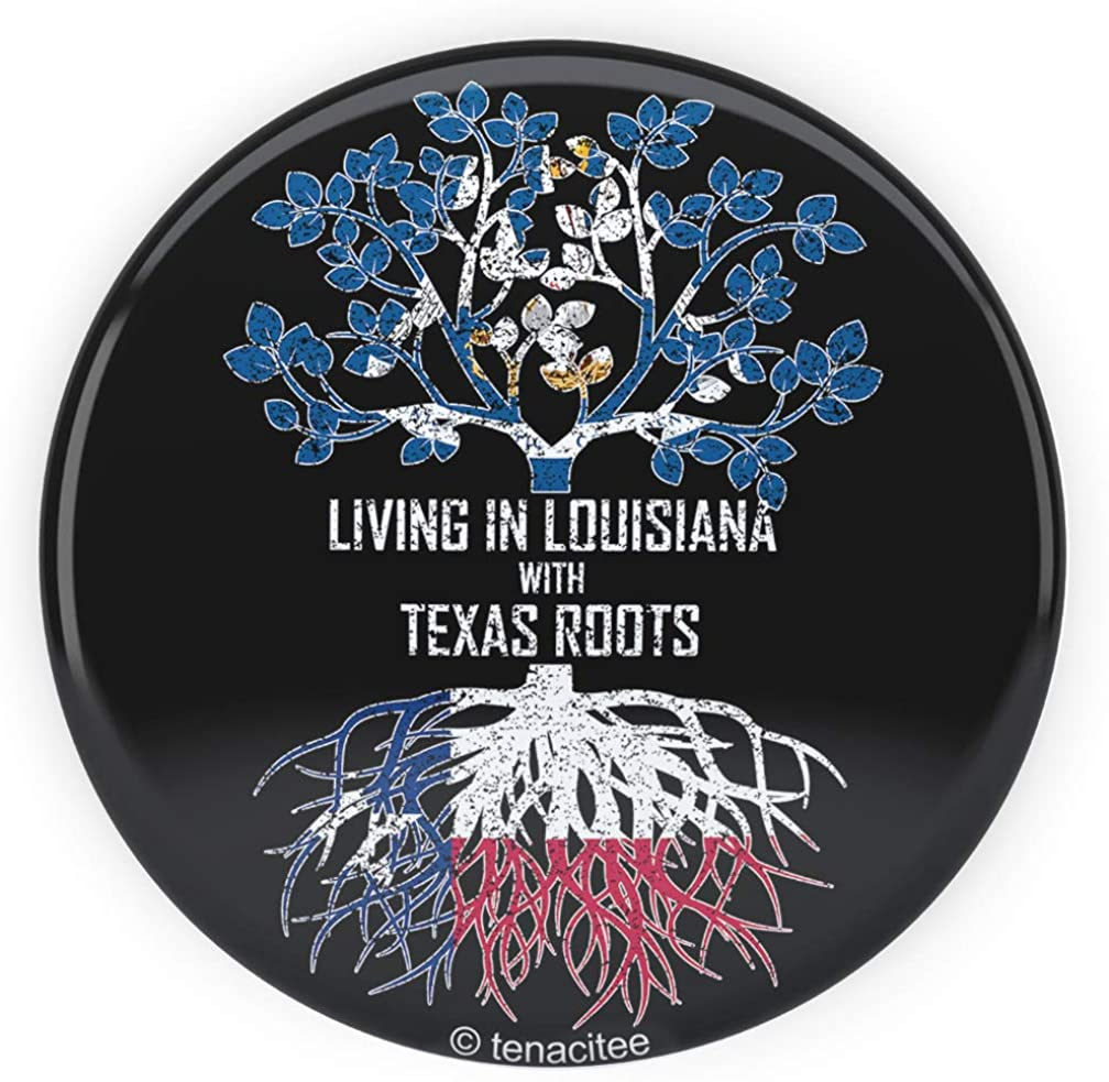 Tenacitee Living In Louisiana with Texas Roots Pinback Button