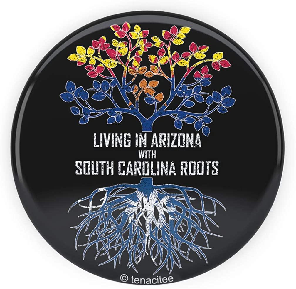 Tenacitee Living In Arizona with South Carolina Roots Pinback Button