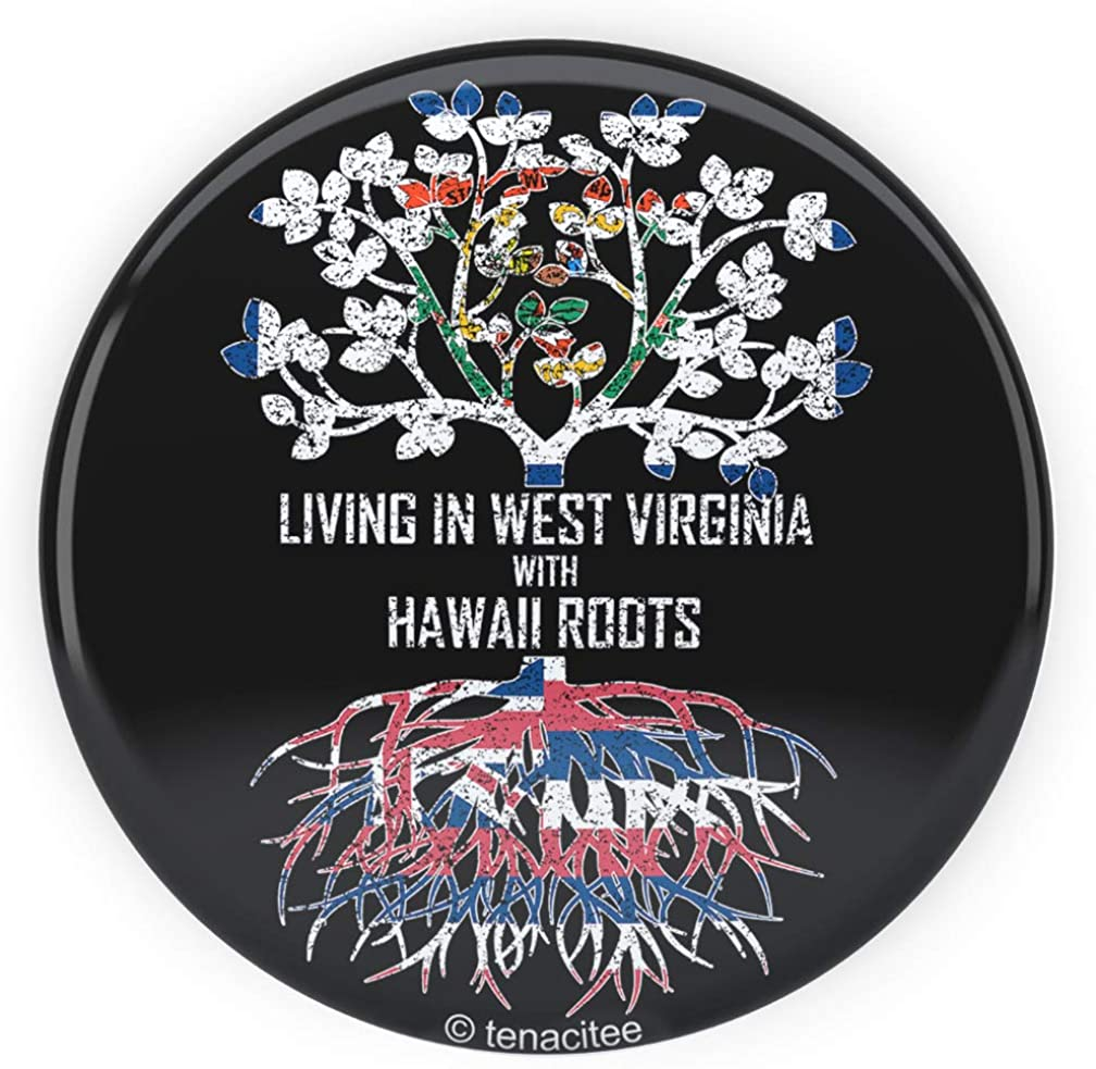 Tenacitee Living In West Virginia with Hawaii Roots Pinback Button