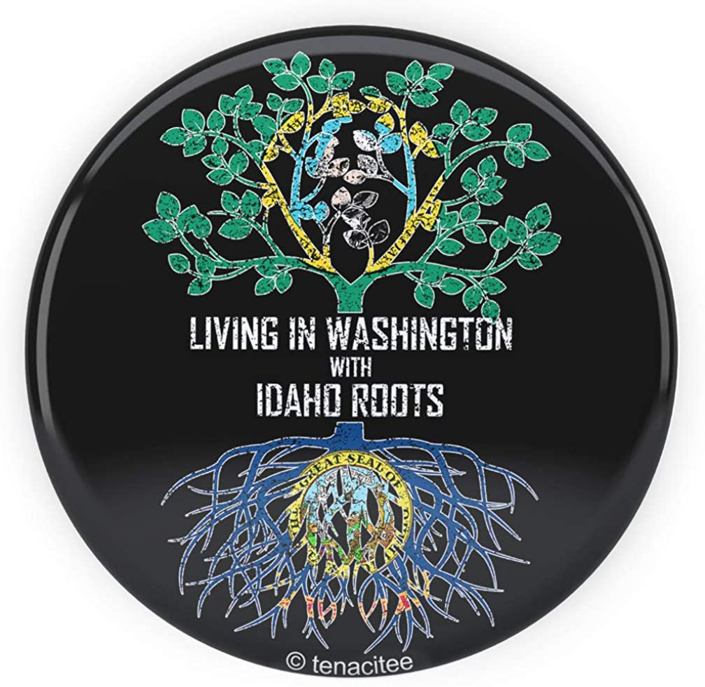 Tenacitee Living In Washington with Idaho Roots Pinback Button