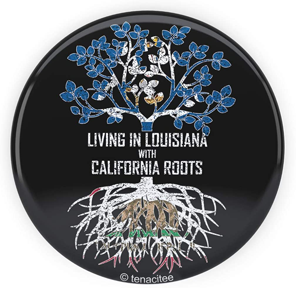 Tenacitee Living In Louisiana with California Roots Pinback Button
