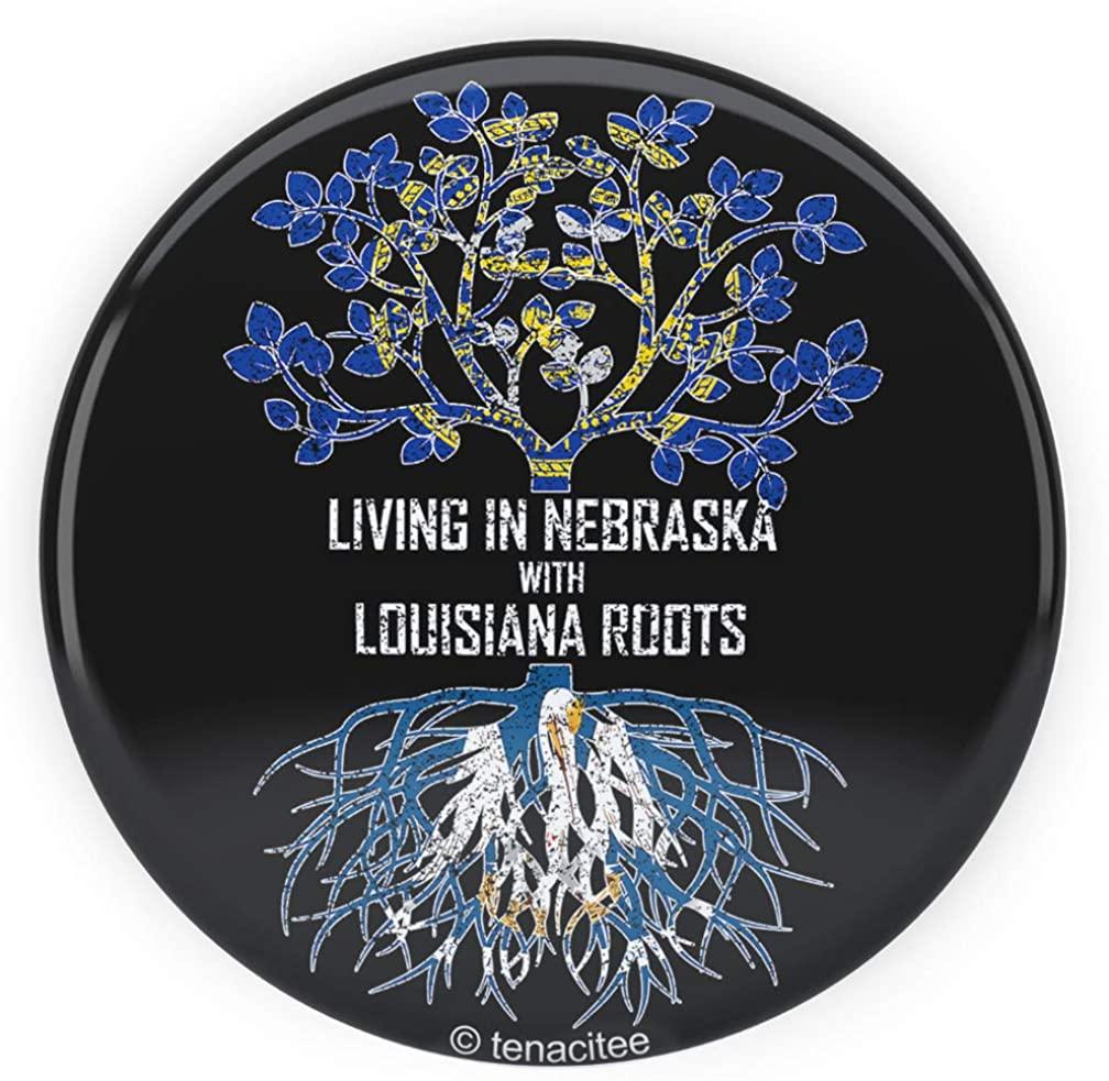 Tenacitee Living In Nebraska with Louisiana Roots Pinback Button