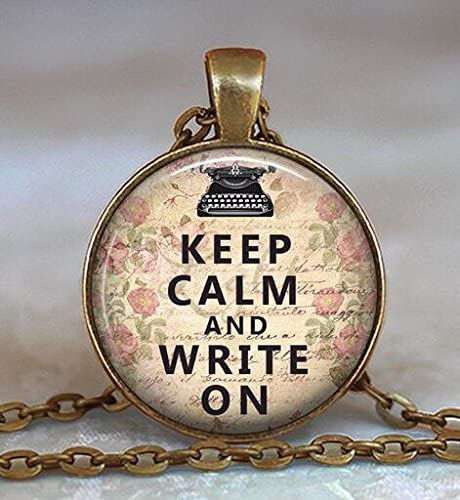 Keep Calm and Write On resin pendant, writer's necklace, writer's gift, motivational pendant, inspirational pendant keychain key chain