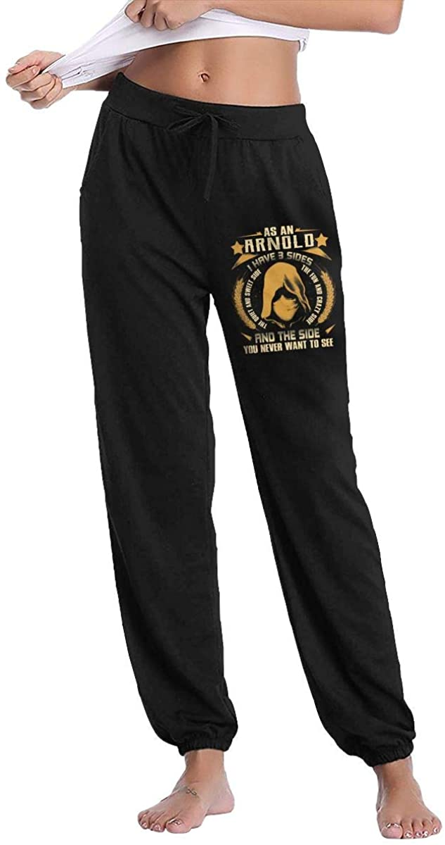 Arnold - I Have 3 Sides You Never Want to See Women's Sweatpants Comfort Sport Pants