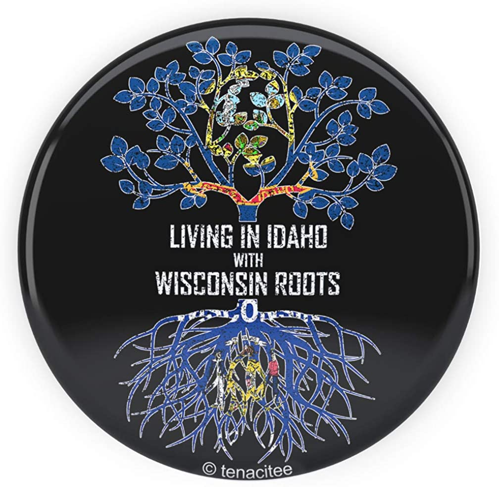 Tenacitee Living In Idaho with Wisconsin Roots Pinback Button