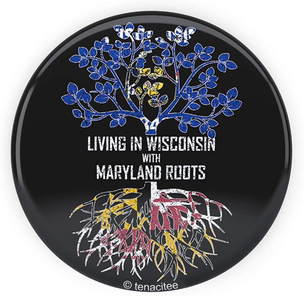 Tenacitee Living In Wisconsin with Maryland Roots Pinback Button