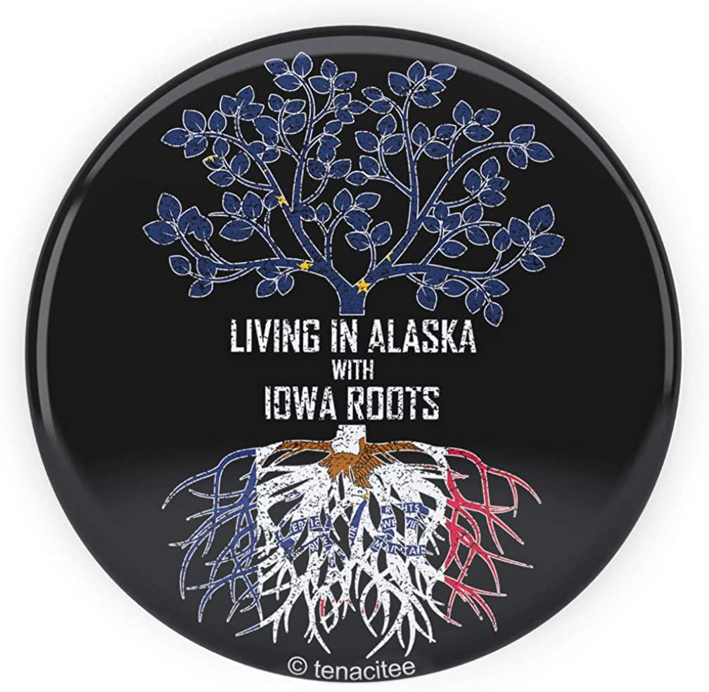Tenacitee Living In Alaska with Iowa Roots Pinback Button