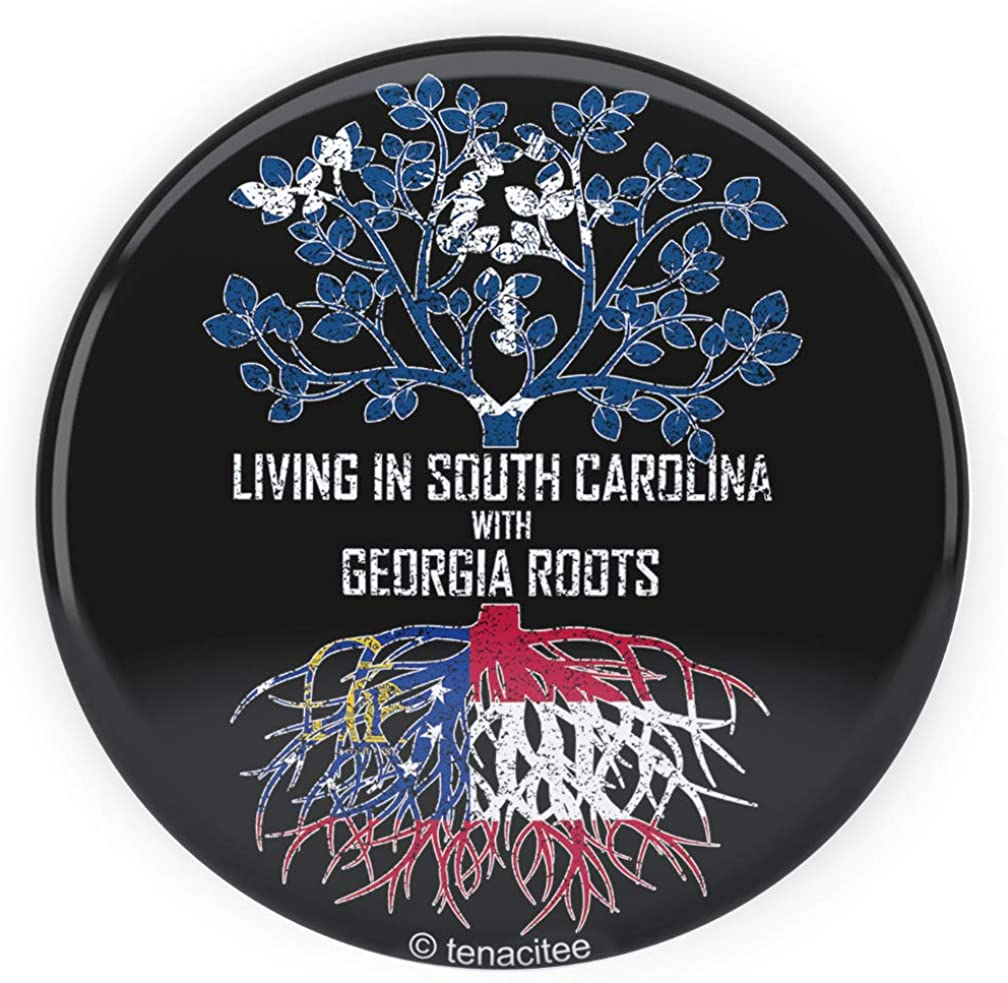 Tenacitee Living In South Carolina with Georgia Roots Pinback Button