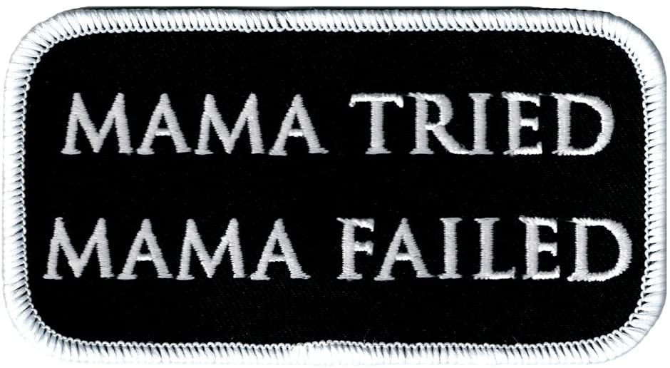 Mama Tried Mama Failed Biker Patch Iron-On Embroidered Novelty Slogan