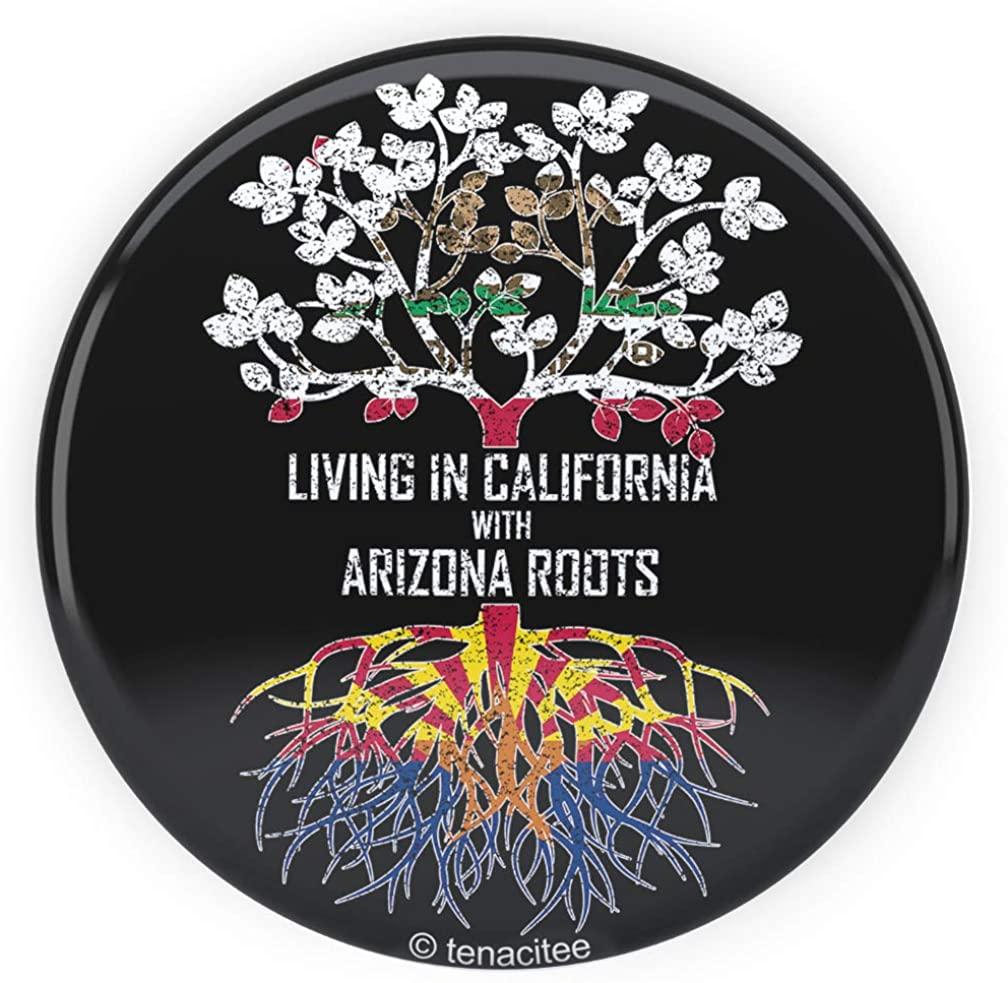 Tenacitee Living In California with Arizona Roots Pinback Button