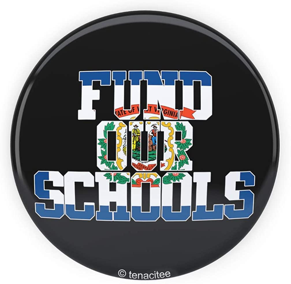 Tenacitee Fund our West Virginia Schools Pinback Button