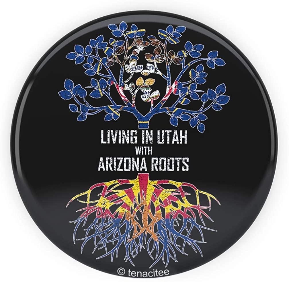 Tenacitee Living In Utah with Arizona Roots Pinback Button