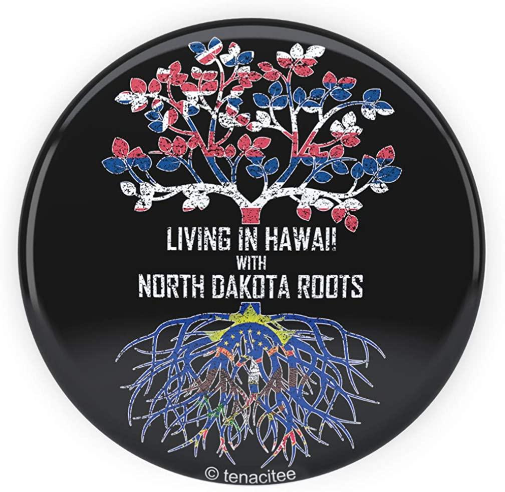 Tenacitee Living In Hawaii with North Dakota Roots Pinback Button