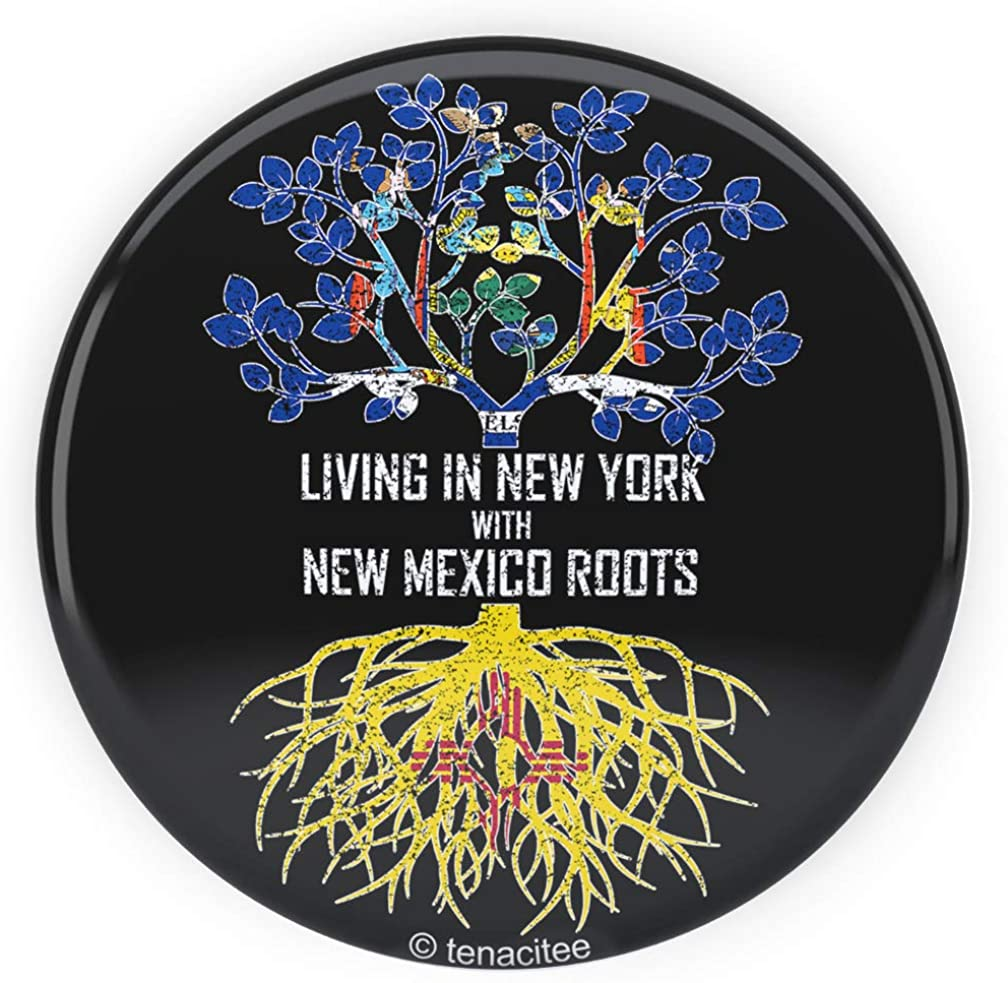 Tenacitee Living In New York with New Mexico Roots Pinback Button