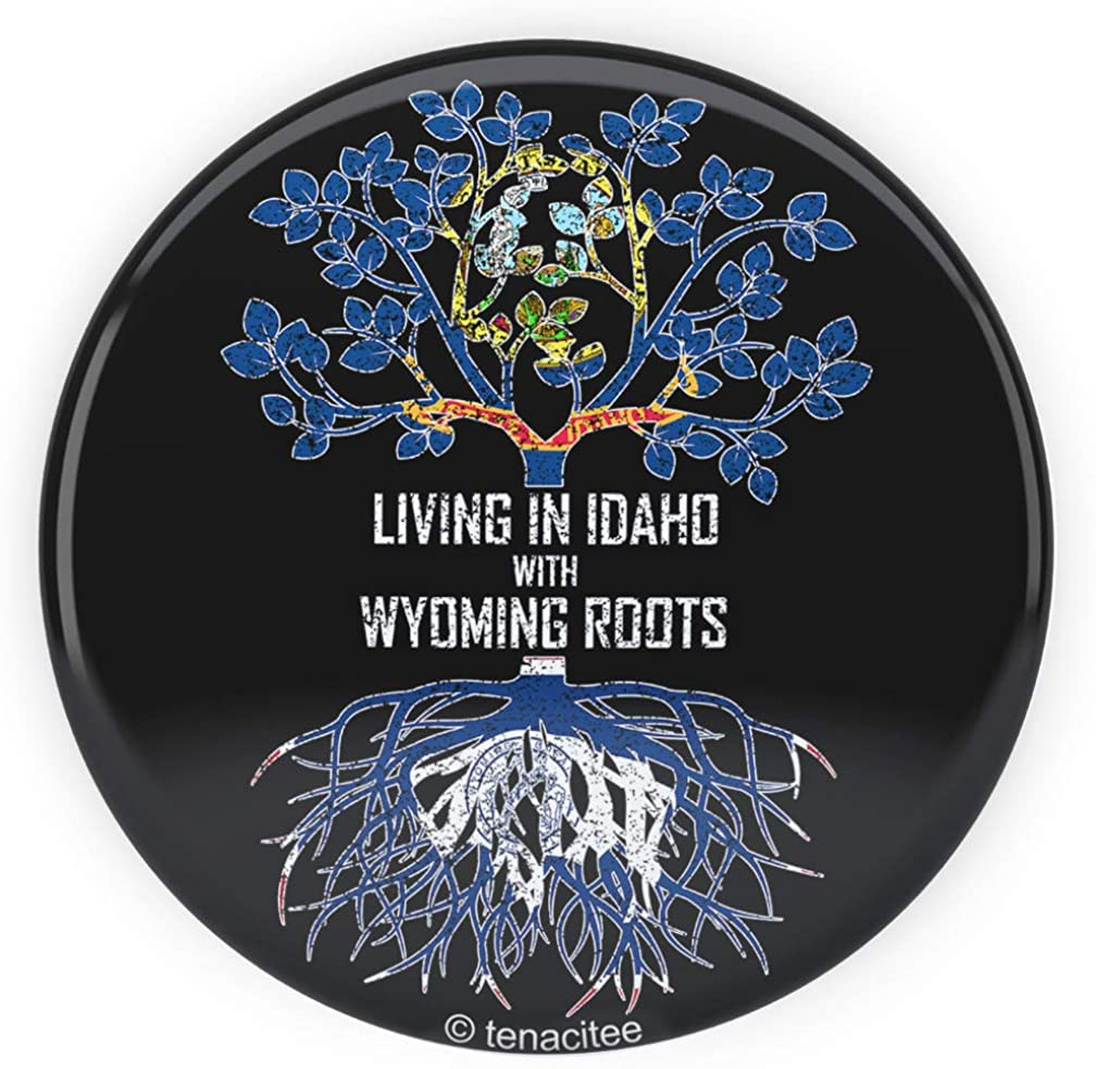 Tenacitee Living In Idaho with Wyoming Roots Pinback Button