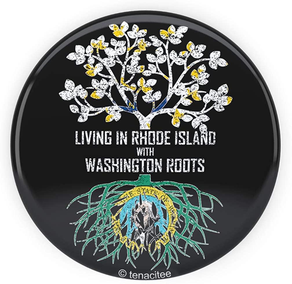 Tenacitee Living In Rhode Island with Washington Roots Pinback Button