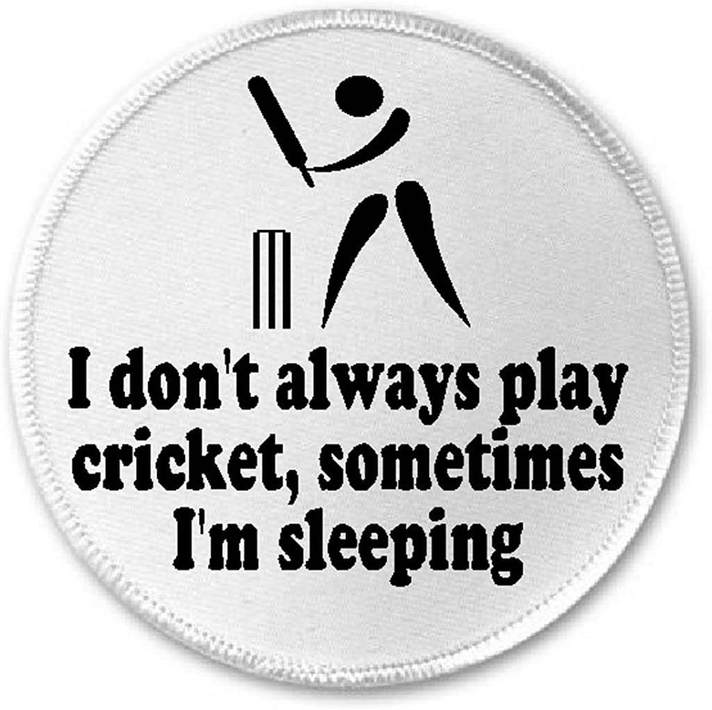 I Don't Always Play Cricket Sometimes I'm Sleeping - 3