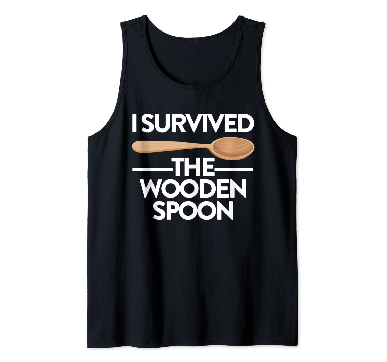 I Survived The Wooden Spoon - Wooden Spoon Survivor Gift Tank Top