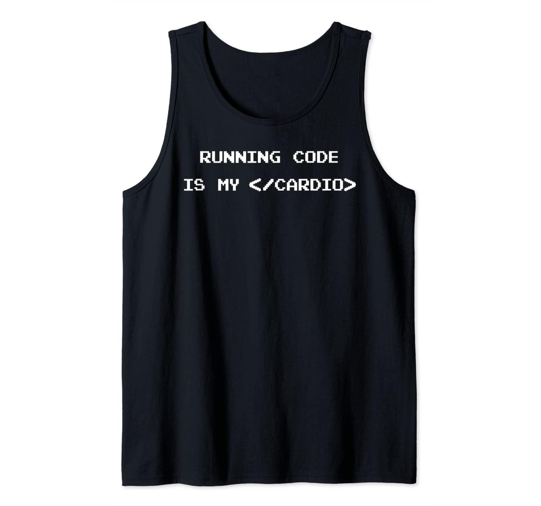 Running Code Is My Cardio Computer Programmer Coder Gift Tank Top