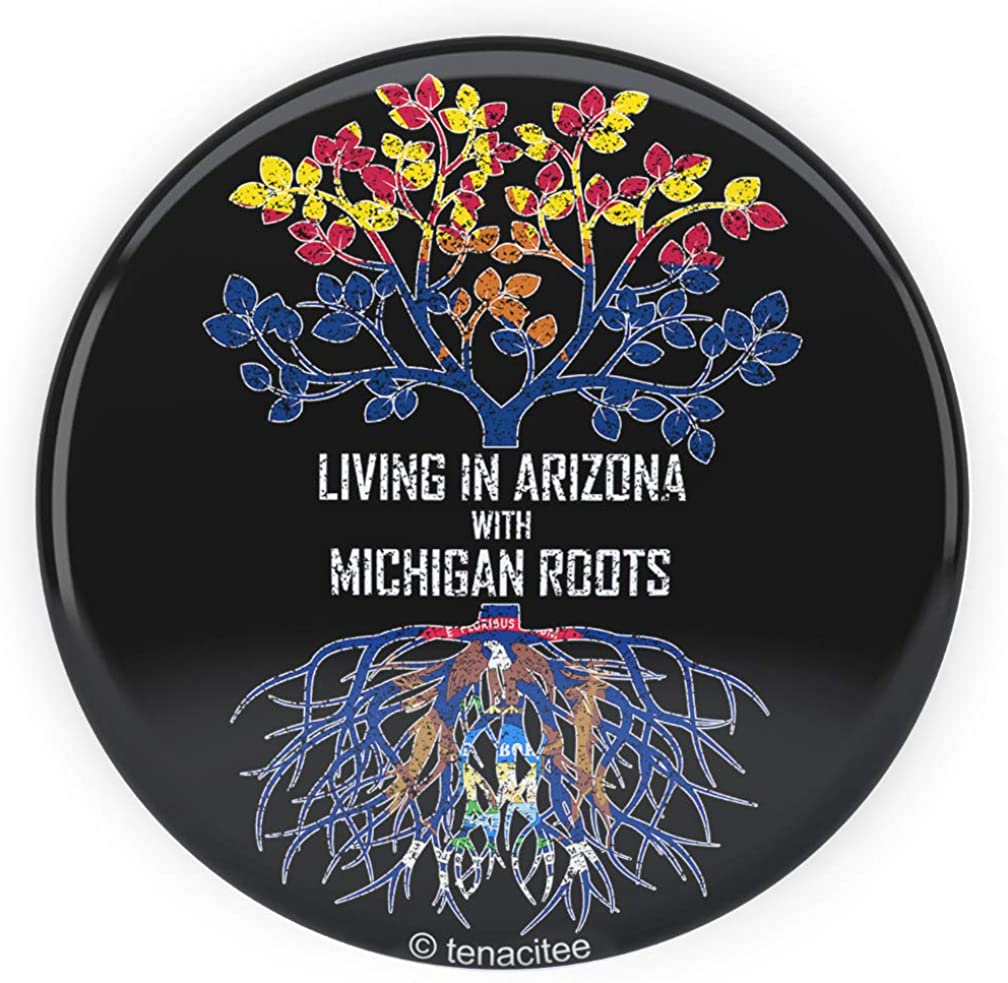 Tenacitee Living In Arizona with Michigan Roots Pinback Button