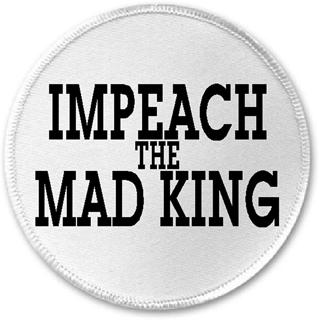 Impeach The Mad King - 3