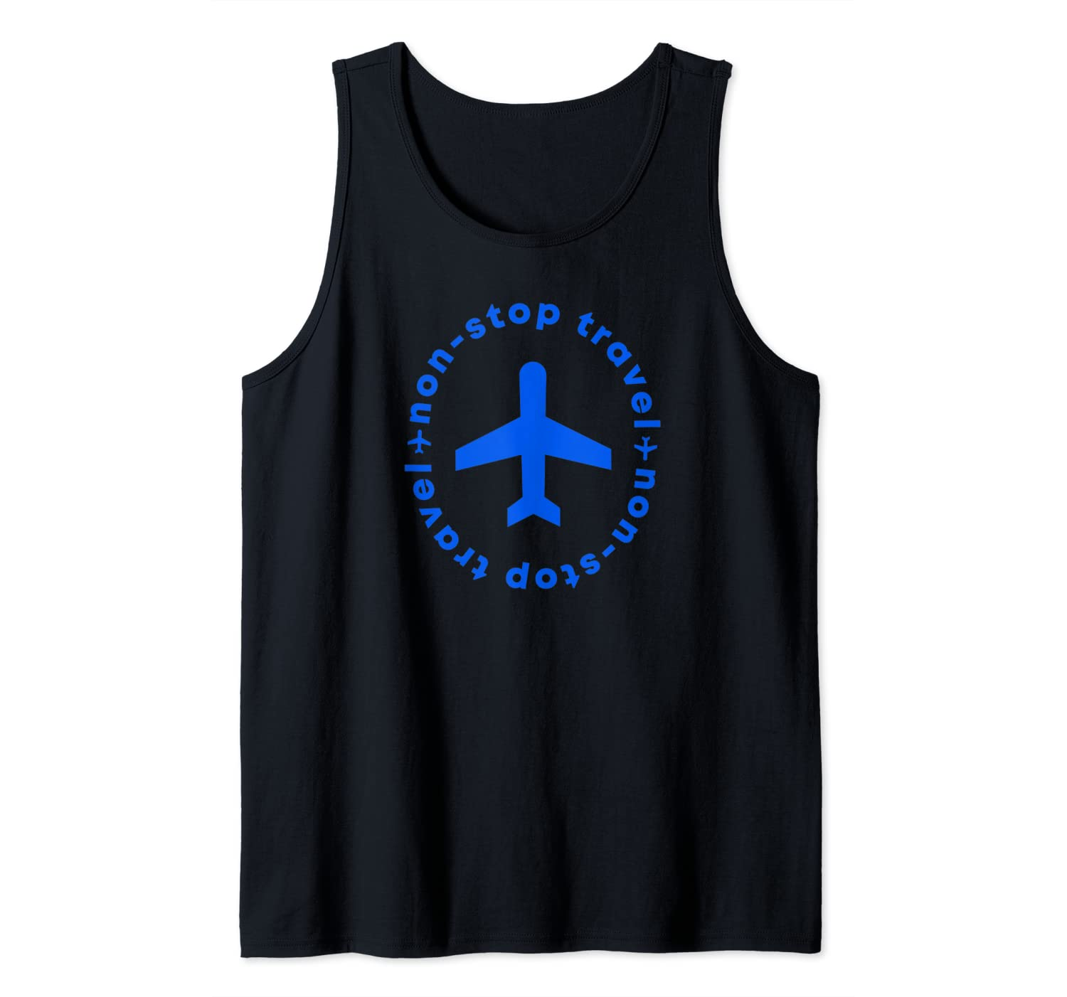 Non-stop Travel. Travel The World. Happy Quote Tank Top